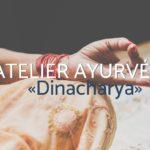Dinacharya ou ma routine ayurvédique quotidienne